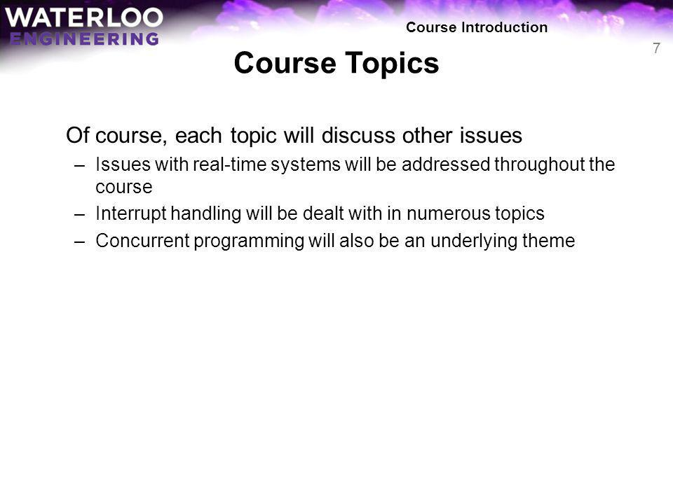 Course Topics Of course, each topic will discuss other issues