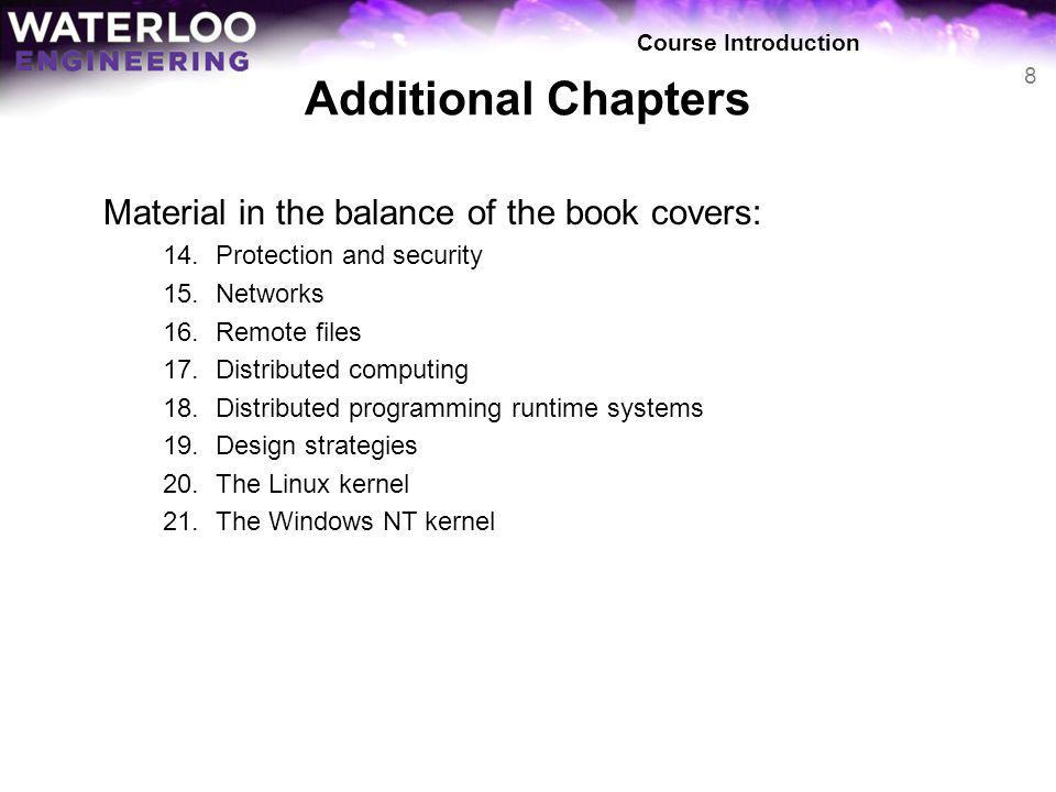 Additional Chapters Material in the balance of the book covers: