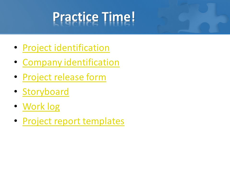 Practice Time! Project identification Company identification