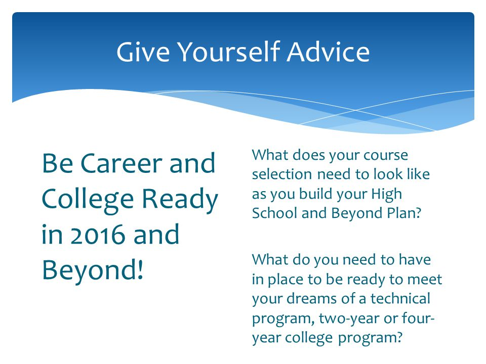Be Career and College Ready in 2016 and Beyond!