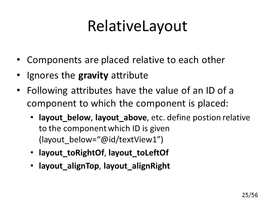 RelativeLayout Components are placed relative to each other