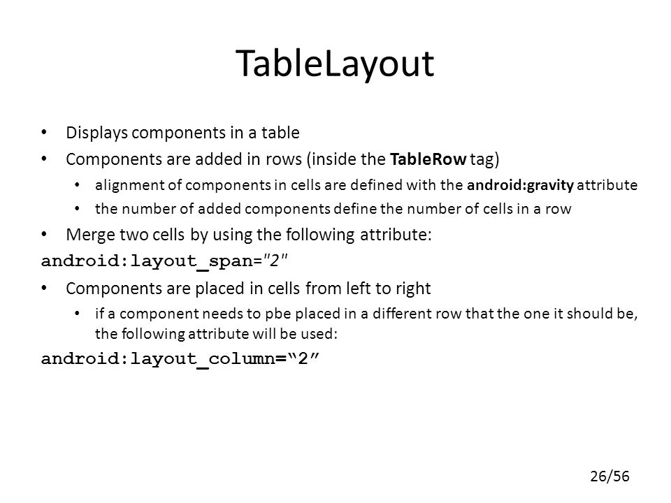 TableLayout Displays components in a table