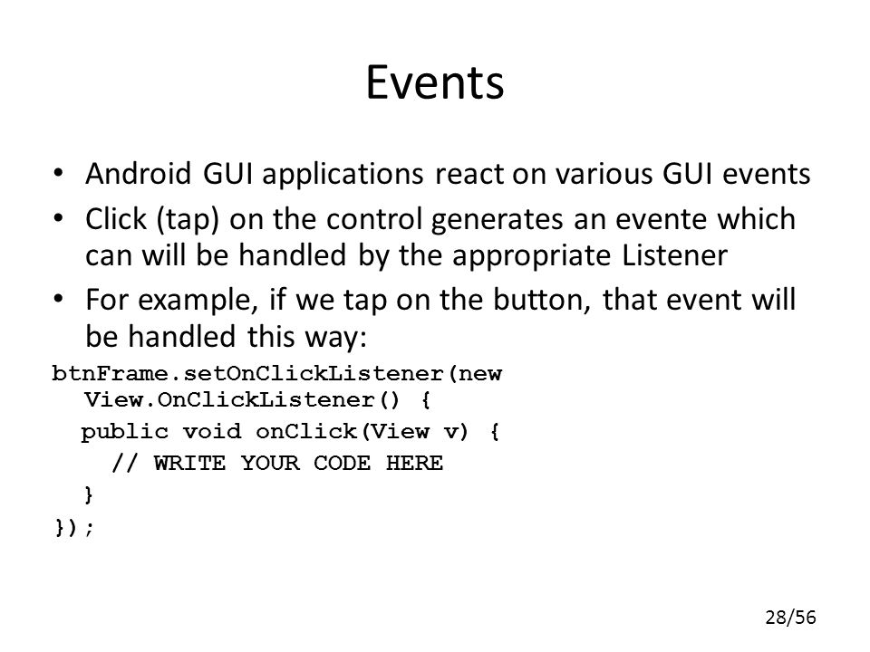 Events Android GUI applications react on various GUI events