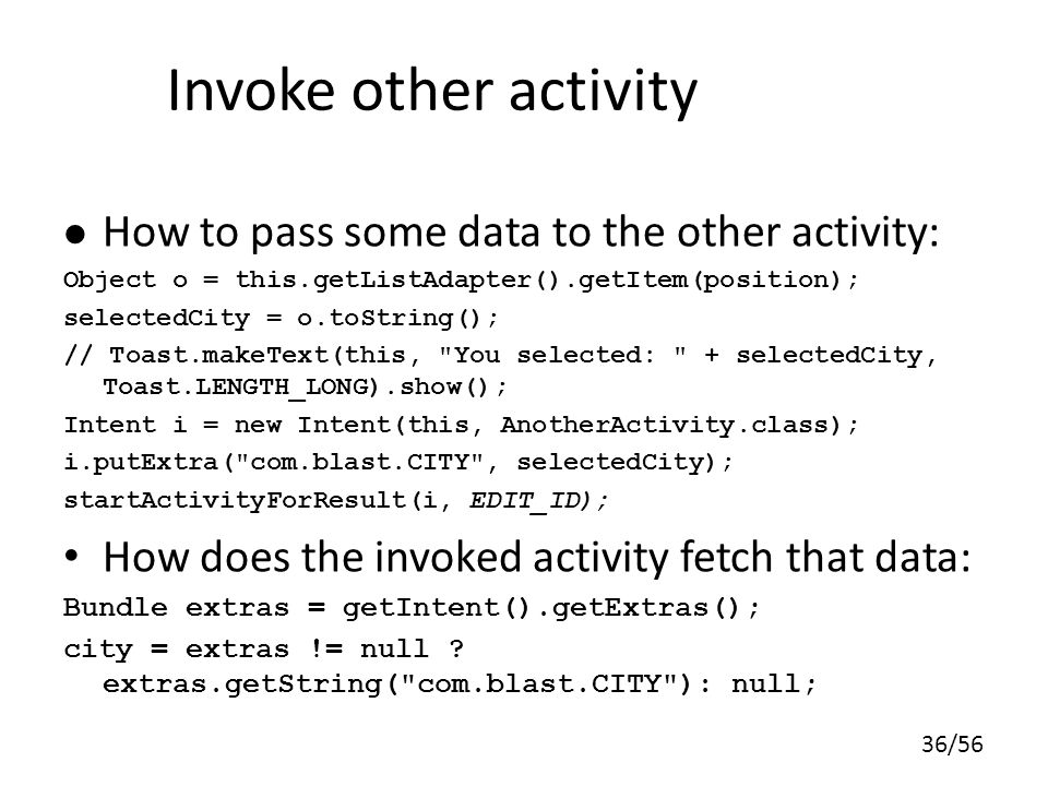 Invoke other activity How to pass some data to the other activity: