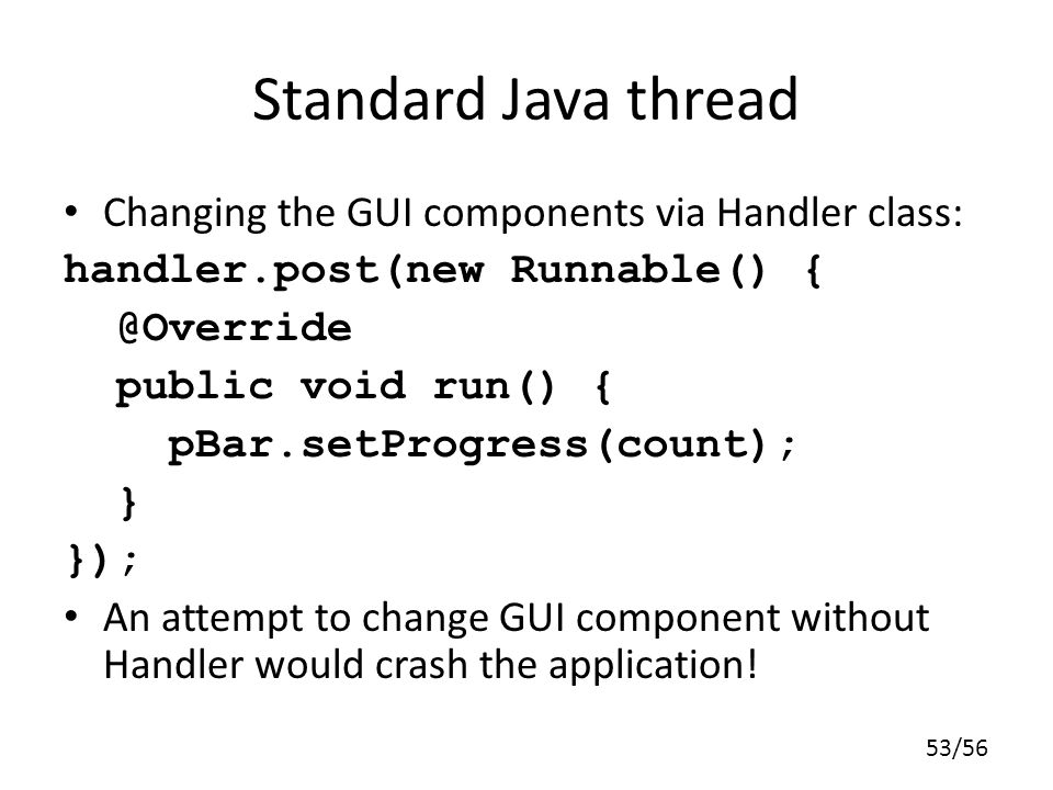 Standard Java thread Changing the GUI components via Handler class: