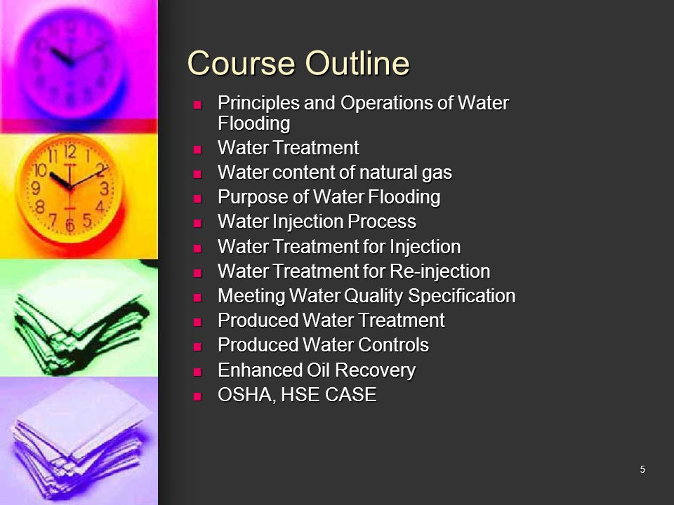 Course Outline Principles and Operations of Water Flooding