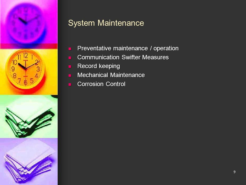 System Maintenance Preventative maintenance / operation
