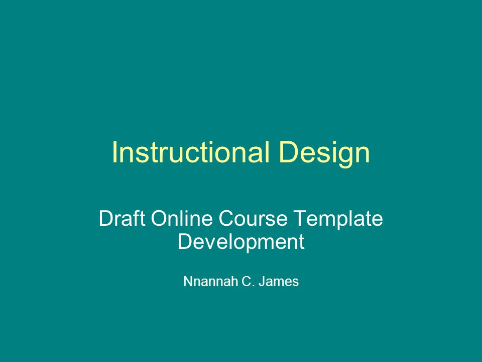 draft online course template development nnannah c. james - ppt, Presentation templates