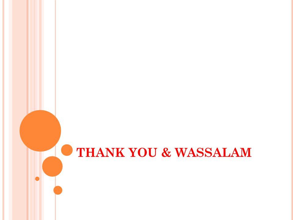 THANK YOU & WASSALAM