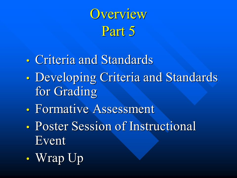 Overview Part 5 Criteria and Standards