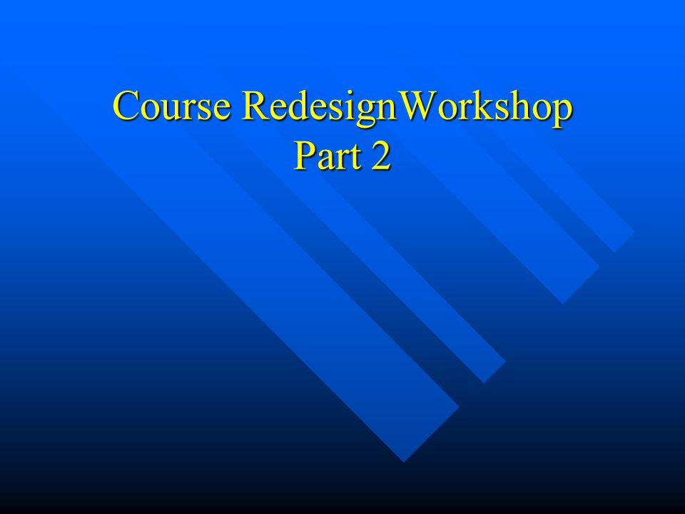 Course RedesignWorkshop Part 2