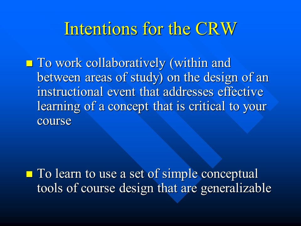 Intentions for the CRW