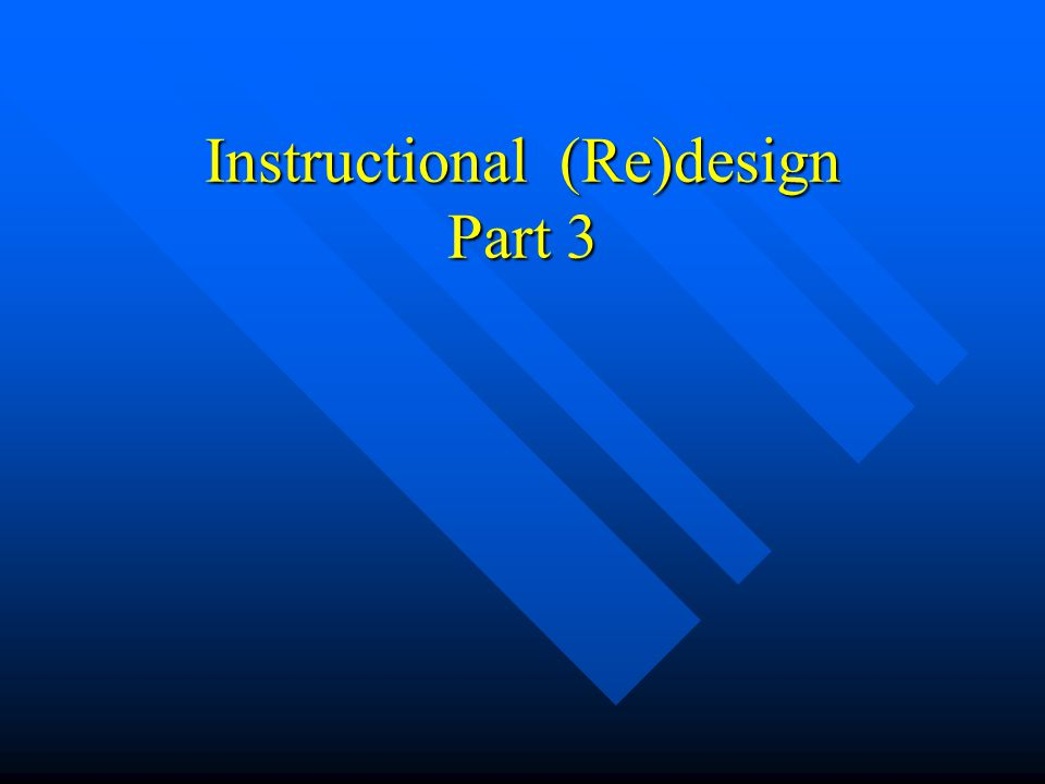 Instructional (Re)design Part 3