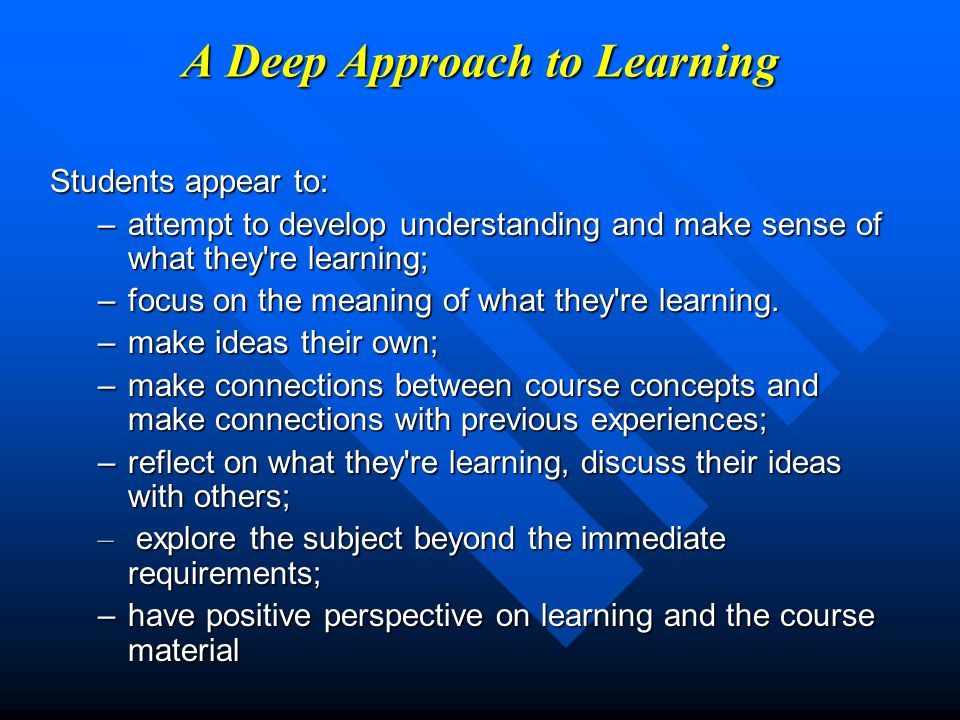 A Deep Approach to Learning