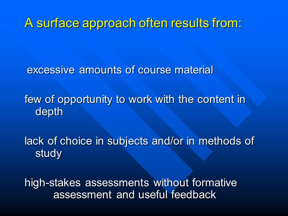A surface approach often results from: