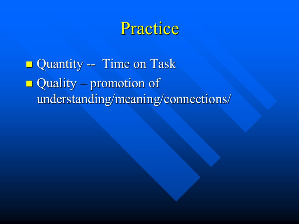 Practice Quantity -- Time on Task