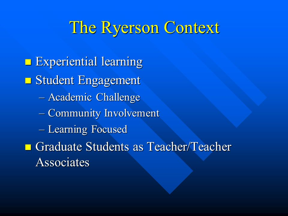 The Ryerson Context Experiential learning Student Engagement