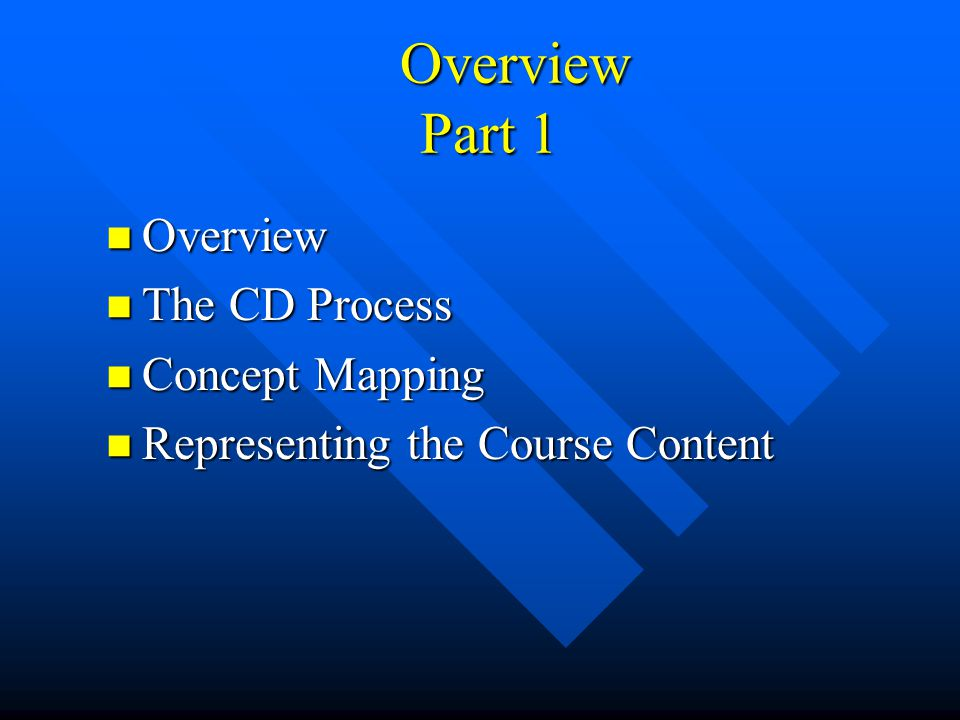 Overview Part 1 Overview The CD Process Concept Mapping