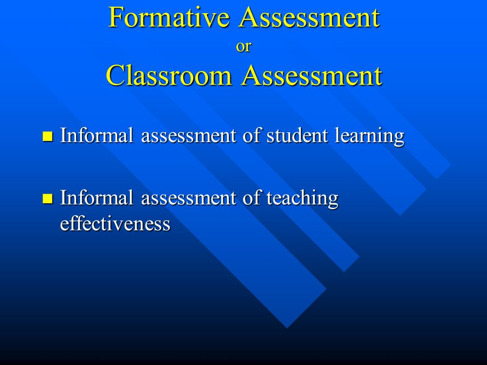 Formative Assessment or Classroom Assessment