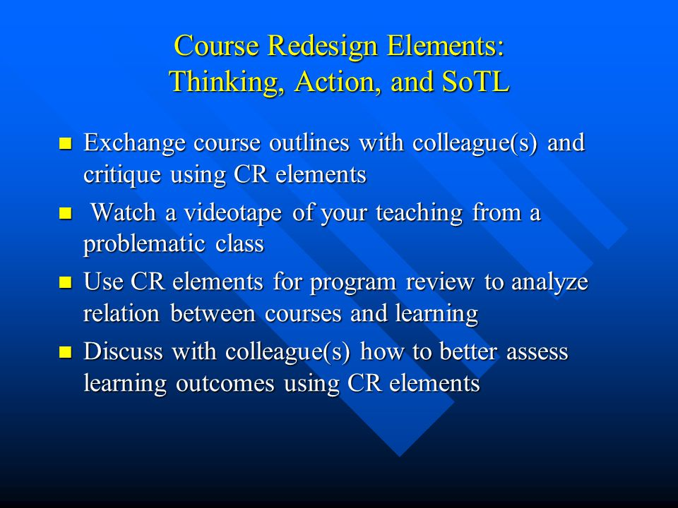 Course Redesign Elements: Thinking, Action, and SoTL