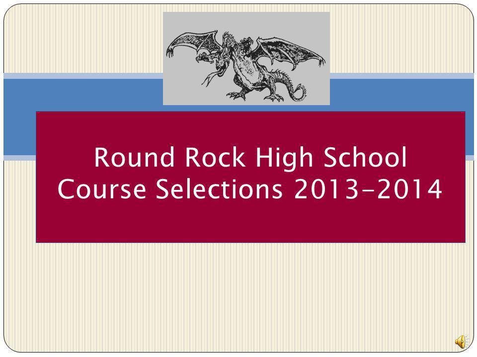 Round Rock High School Course Selections 2013-2014