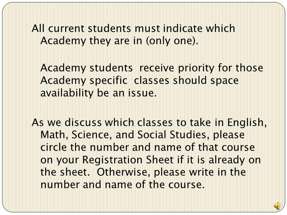 All current students must indicate which Academy they are in (only one).