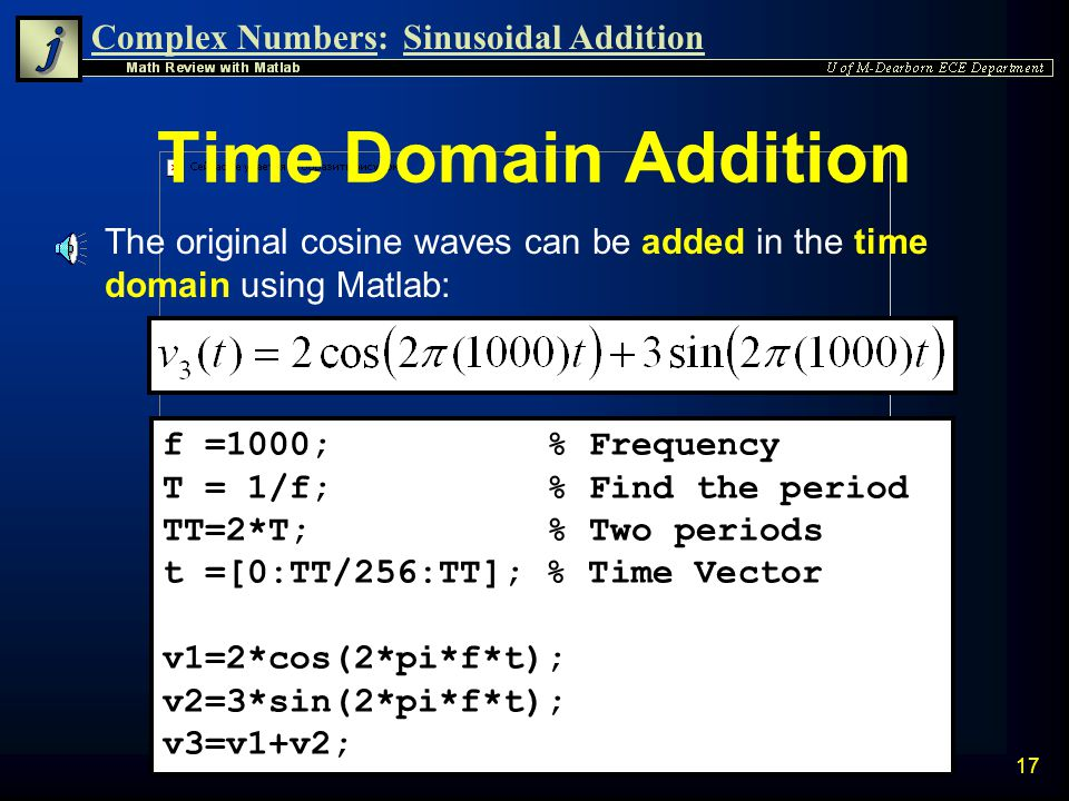 Time Domain Addition The original cosine waves can be added in the time domain using Matlab: f =1000; % Frequency.