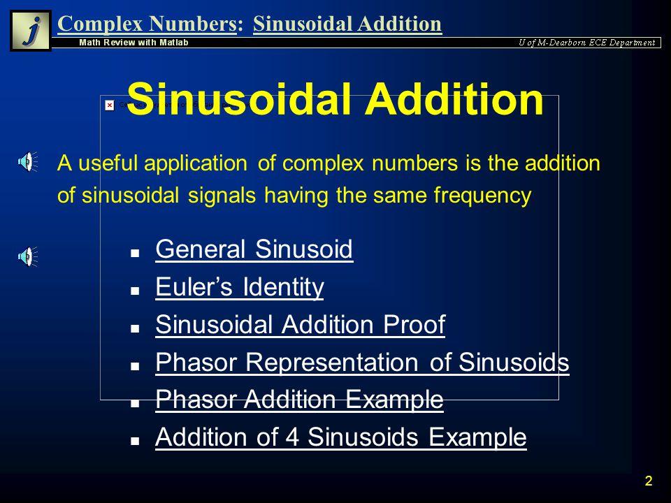 Sinusoidal Addition General Sinusoid Euler's Identity