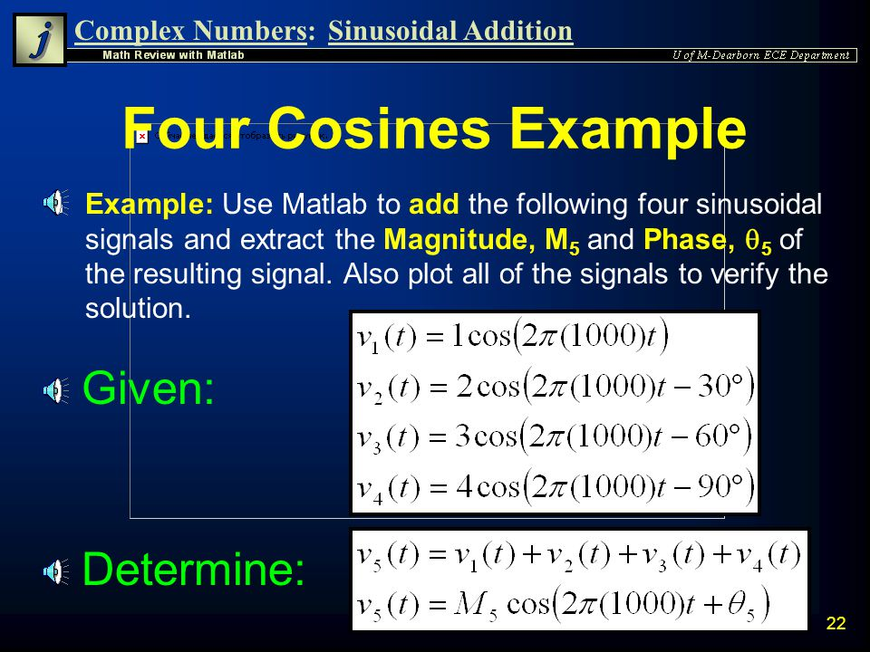 Four Cosines Example Given: Determine: