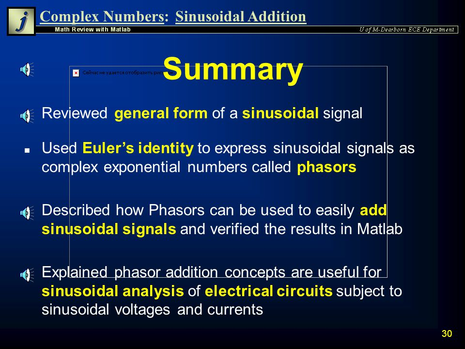 Summary Reviewed general form of a sinusoidal signal