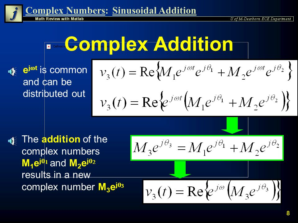 Complex Addition ejwt is common and can be distributed out
