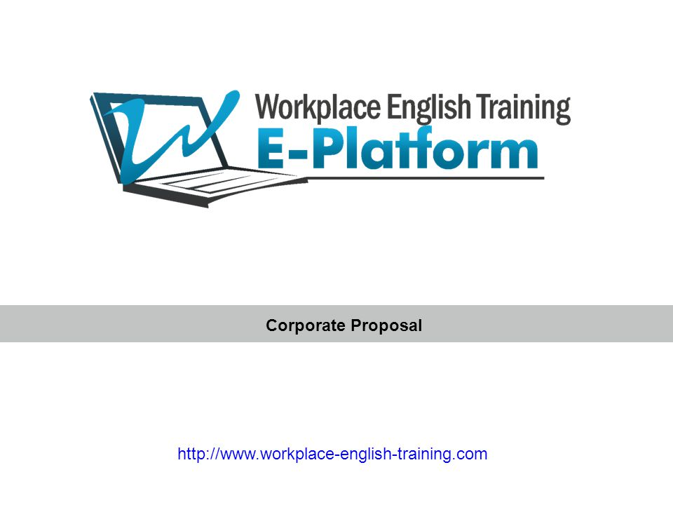Corporate Proposal http://www.workplace-english-training.com