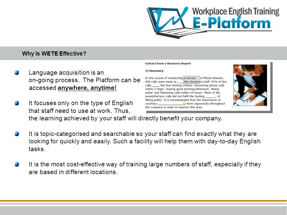 Language acquisition is an on-going process. The Platform can be