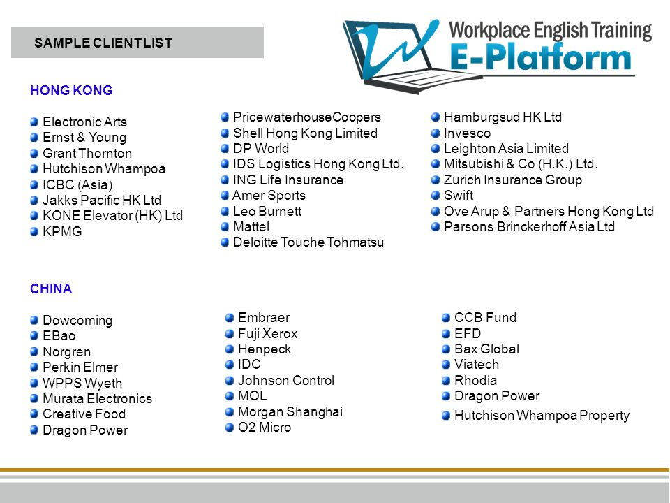 SAMPLE CLIENT LIST HONG KONG. Electronic Arts. Ernst & Young. Grant Thornton. Hutchison Whampoa.