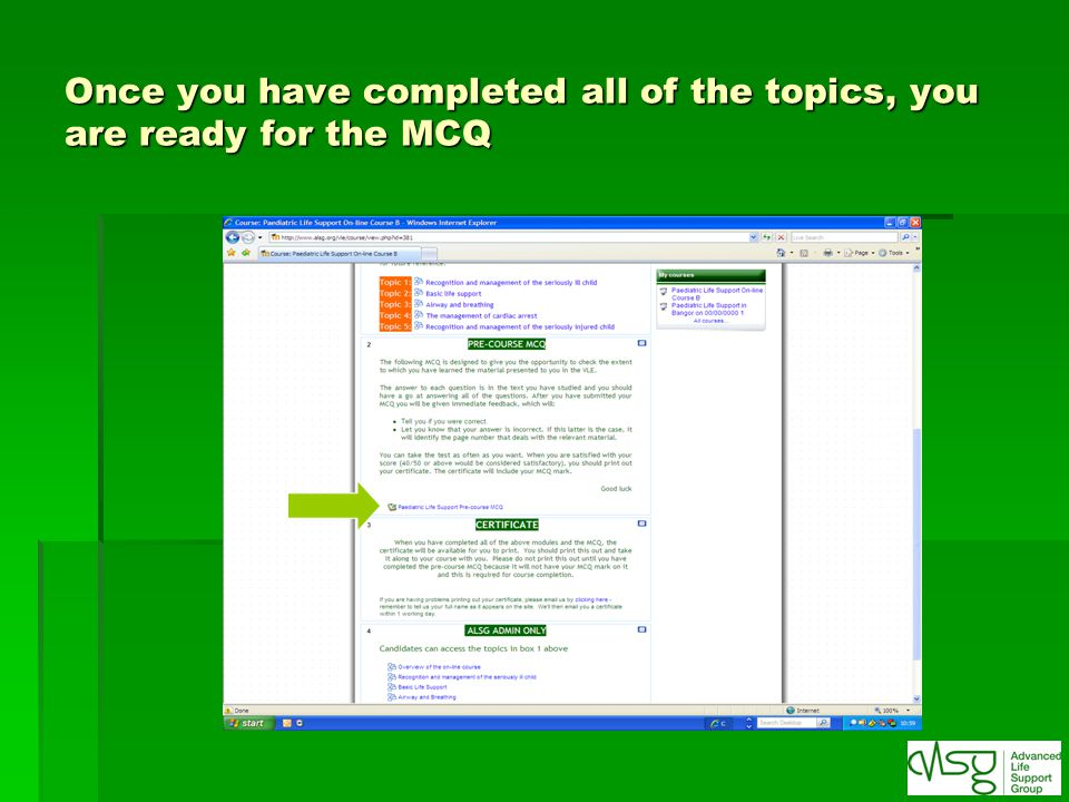 Once you have completed all of the topics, you are ready for the MCQ