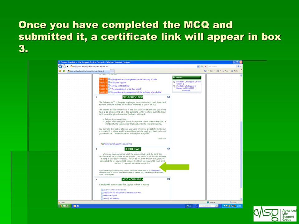 Once you have completed the MCQ and submitted it, a certificate link will appear in box 3.