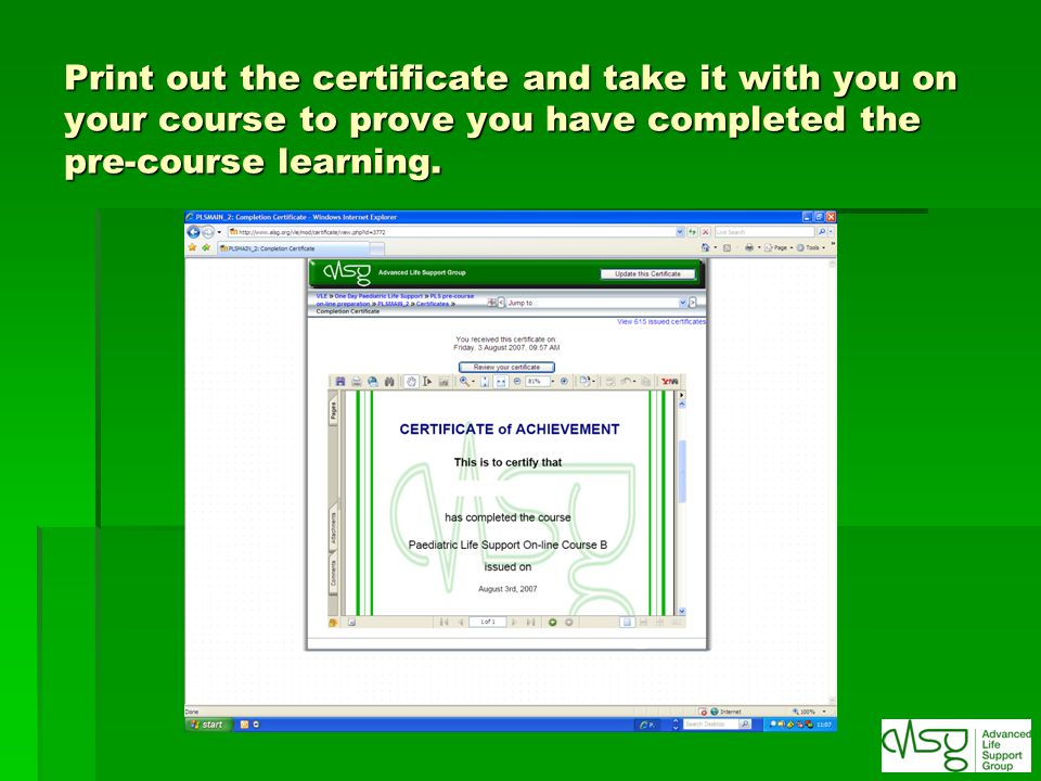 Print out the certificate and take it with you on your course to prove you have completed the pre-course learning.