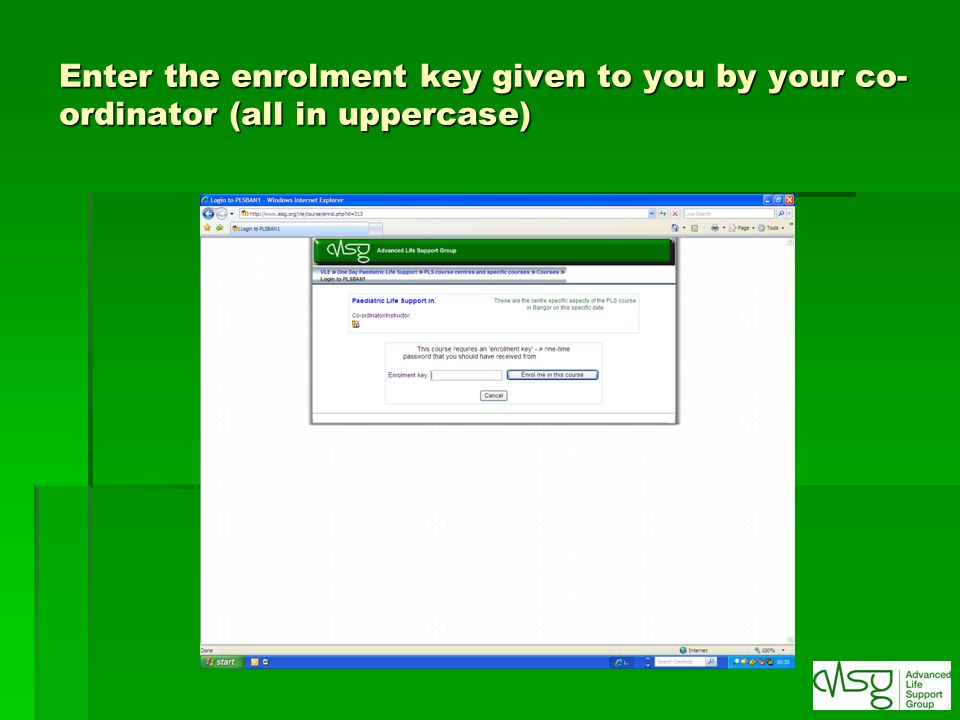 Enter the enrolment key given to you by your co-ordinator (all in uppercase)