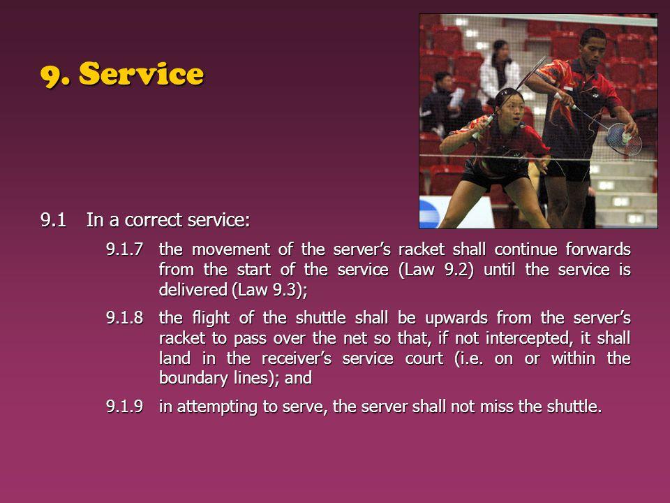 9. Service 9.1 In a correct service: