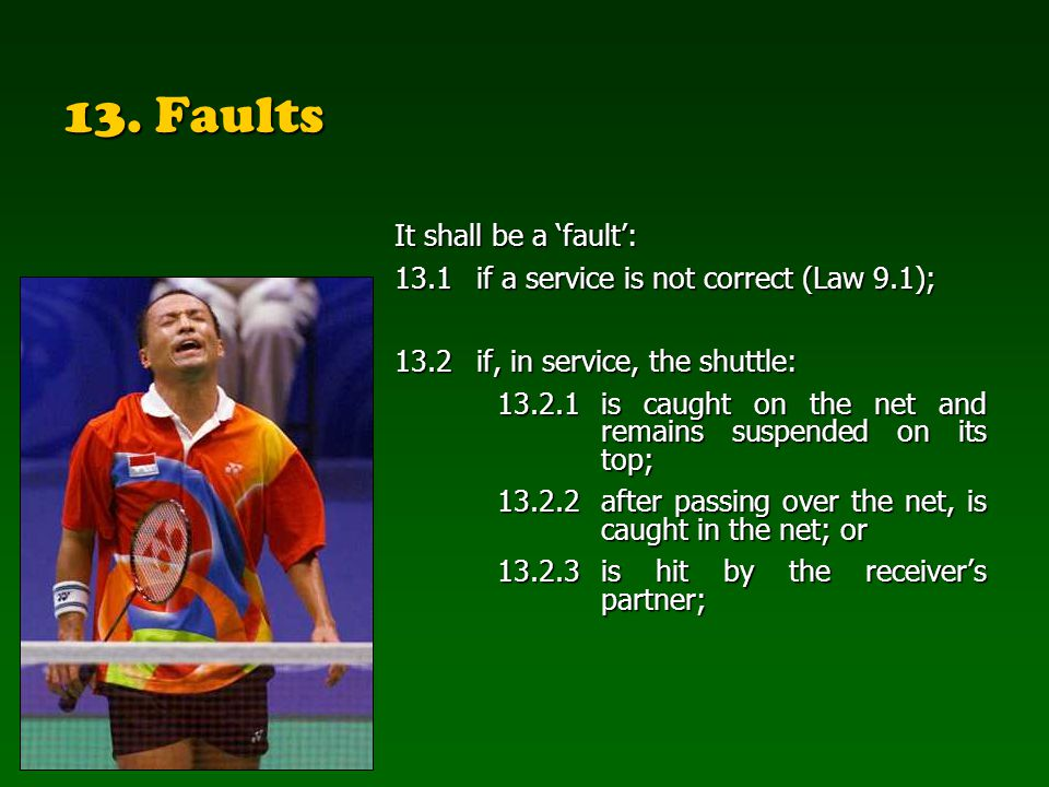 13. Faults It shall be a 'fault':