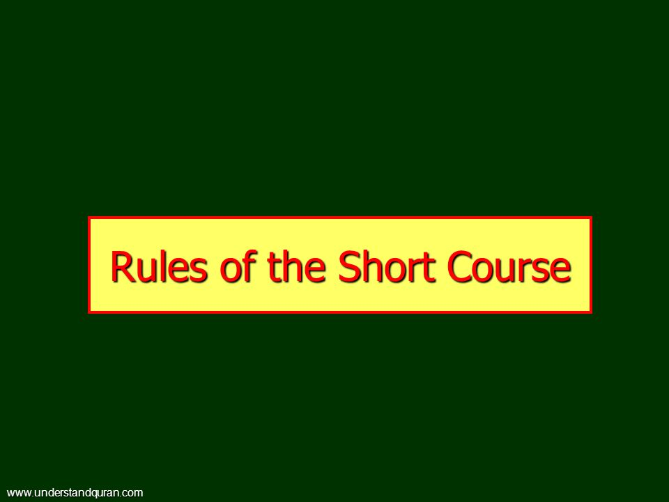 Rules of the Short Course