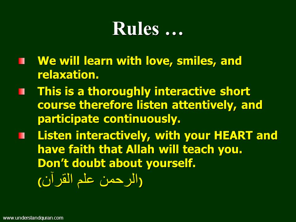 Rules … We will learn with love, smiles, and relaxation.
