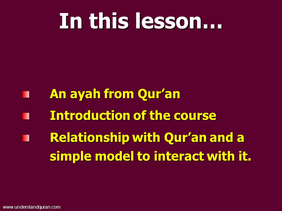 In this lesson… An ayah from Qur'an Introduction of the course