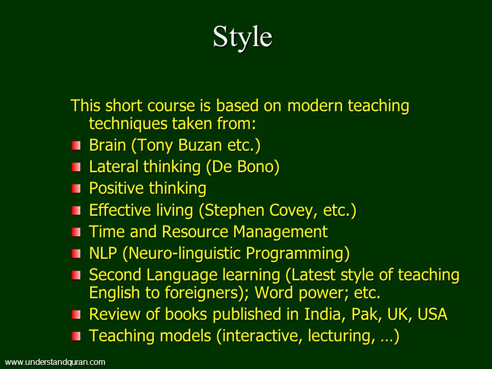 Style This short course is based on modern teaching techniques taken from: Brain (Tony Buzan etc.)
