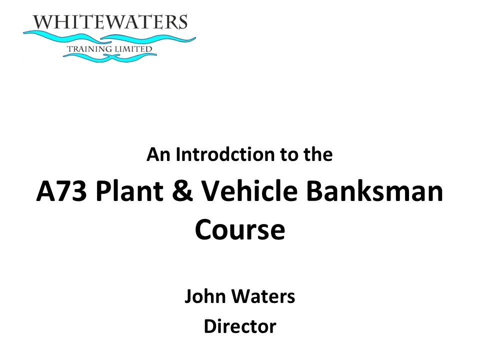 A73 Plant & Vehicle Banksman Course