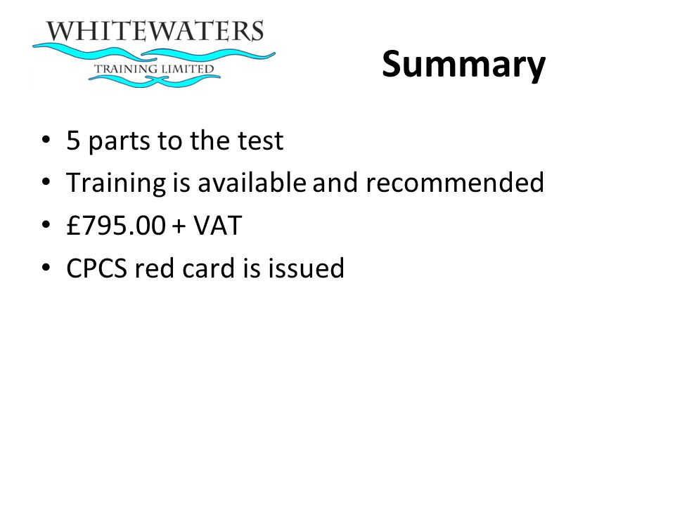 Summary 5 parts to the test Training is available and recommended