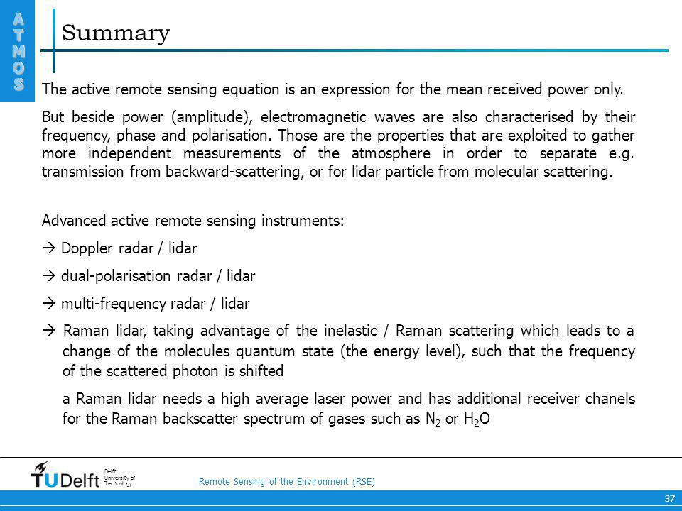 Summary The active remote sensing equation is an expression for the mean received power only.