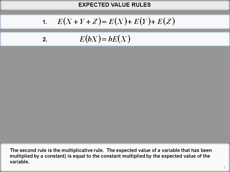 EXPECTED VALUE RULES 1. 2.