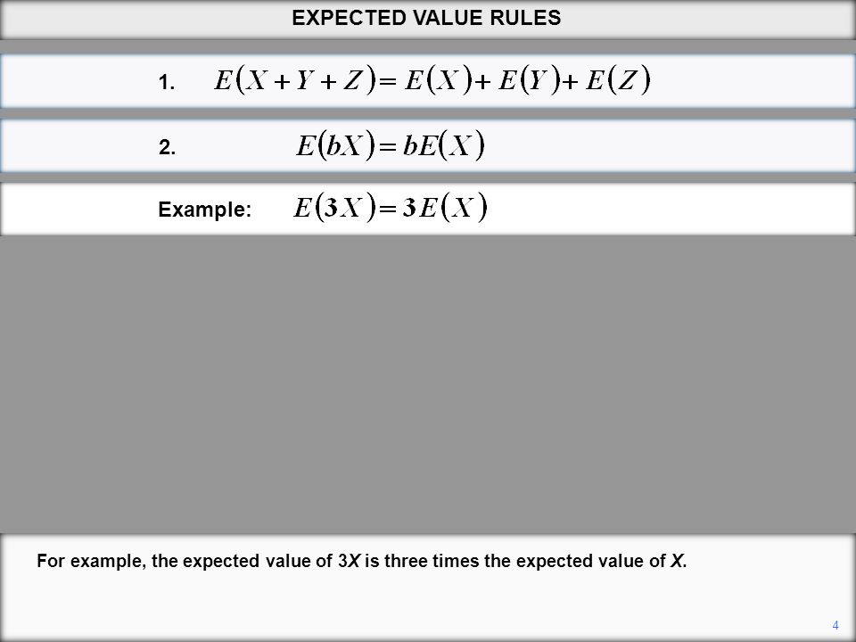 EXPECTED VALUE RULES 1. 2. Example: