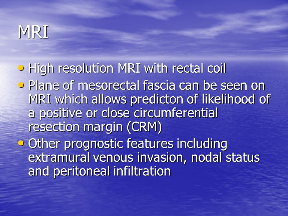 MRI High resolution MRI with rectal coil